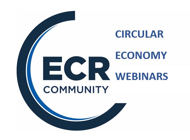 ECR Circular Economy Webinar Series